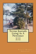 Terrian Journals : Living as a Newcomer (III) - Donald Murray Anderson