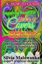 Designing Beautiful Book Covers That Will Sell Tons of Copies of Your Book! : [Novelty Notebook] - Book Mayhem