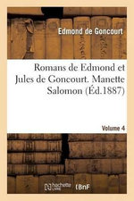 Romans de Edmond Et Jules de Goncourt. Manette Salomon Vol. 4 - Edmond De Goncourt