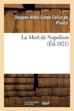 La Mort de Napoleon - Jacques-Albin-Simon Collin De Plancy
