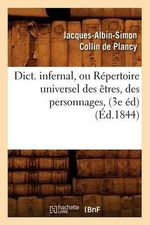 Dict. Infernal, Ou Repertoire Universel Des Etres, Des Personnages, (3e Ed) - Jacques-Albin-Simon Collin De Plancy