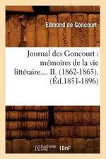 Journal Des Goncourt : Memoires de La Vie Litteraire.... II. (1862-1865). - Edmond De Goncourt