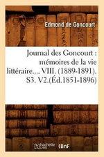 Journal Des Goncourt : Memoires de La Vie Litteraire.... VIII. (1889-1891). S3. V2.(Ed.1851-1896) - Edmond De Goncourt