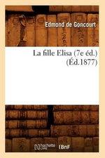 La Fille Elisa (7e Ed.) (Ed.1877) - Edmond De Goncourt