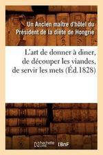 L'Art de Donner a Diner, de Decouper Les Viandes, de Servir Les Mets - Maitre D Hotel President