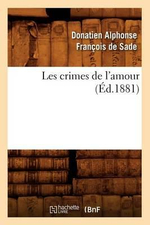Les Crimes de L'Amour - De Sade D a F