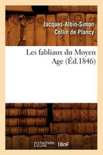 Les Fabliaux Du Moyen Age - Jacques-Albin-Simon Collin De Plancy