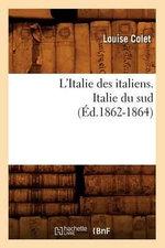 L'Italie Des Italiens. Italie Du Sud (Ed.1862-1864) - Colet L