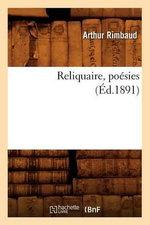 Reliquaire, Poesies - Arthur Rimbaud