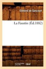 La Faustin - Edmond De Goncourt