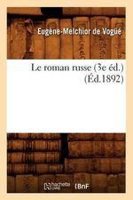 Le Roman Russe (3e Ed.) (Ed.1892) - De Vogce E M