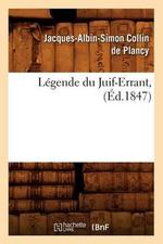 Legende Du Juif-Errant - Jacques-Albin-Simon Collin De Plancy
