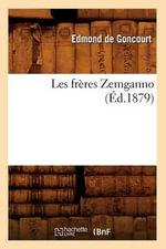 Les Freres Zemganno (Ed.1879) - Edmond De Goncourt