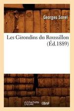 Les Girondins Du Roussillon (Ed.1889) - Sorel G