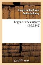 Legendes Des Artistes - Jacques Albin Simon Collin De Plancy