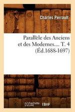 Parallele Des Anciens Et Des Modernes.... T. 4 (Ed.1688-1697) - Charles Perrault