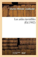 Les Aides Invisibles - Charles Webster Leadbeater