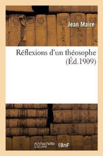 Reflexions D Un Theosophe - Jean Maire