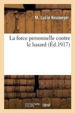 La Force Personnelle Contre Le Hasard - M Lucie Neumeyer