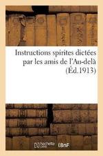 Instructions Spirites Dictees Par Les Amis de L Au-Dela - Librairie Des Sciences Psychiques