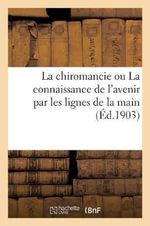 La Chiromancie Ou La Connaissance de L Avenir Par Les Lignes de La Main - Vermot