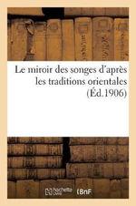 Le Miroir Des Songes D Apres Les Traditions Orientales - J Rouff