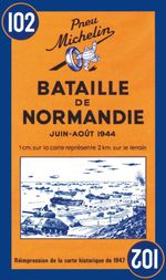 Battle of Normandy : June-August 1944 Reprint of the 1947 Map - Michelin Travel Publications