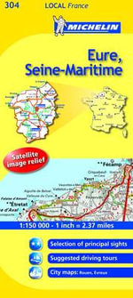 Eure, Seine-Maritime : Eure, Seine-Maritime - Michelin Travel Publications