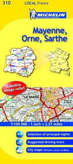 Mayenne, Orne, Sarthe : France - Michelin Travel Publications
