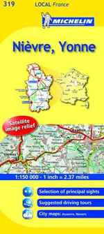 Nievre, Yonne : Nivre, Yonne 319 - Michelin Travel Publications