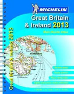 Great Britain & Ireland 2013 - Mains Roads Atlas - Michelin