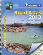 USA, Canada, Mexico Road Atlas : 2013 : Michelin Tourist and Motoring Atlases   - Michelin Travel & Lifestyle