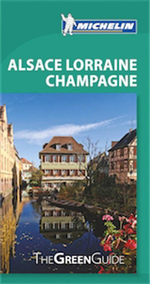 Alsace Lorraine Champagne : Michelin Green Guides   - Michelin Travel & Lifestyle