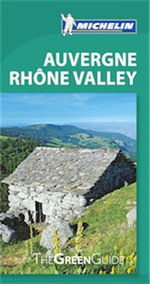 Auvergne Rhone Valley - Michelin Travel & Lifestyle