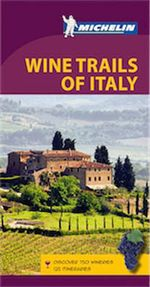 Wine Regions of Italy - Michelin Travel & Lifestyle
