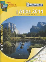 Michelin North America Large Format Atlas 2014 : 25 Car Tours for the Independent Traveller - Michelin