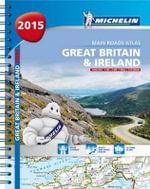 Great Britain and Ireland 2015 A4 Spiral Atlas : Michelin Tourist and Motorist Atlas  - Michelin