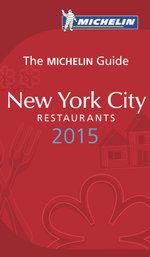 The Michelin Guide : New York City Restaurants 2015 - Michelin