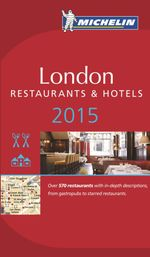 Michelin Guide : London Restaurants & Hotels 2015 - Michelin