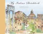 My Italian Sketchbook : My Sketchbook S. - Florine Asch