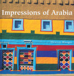 Impressions of Arabia : Architecture and Frescoes of the Asir Region - Thierry Mauger
