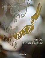 Ritz Paris : Haute Cuisine - Jean-Francois Mesplede