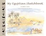 My Egyptian Sketchbook - Florine Asch