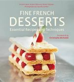 Fine French Desserts : Essential Recipes and Techniques - Hubert Delorme