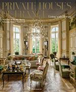 Private Houses of France : Living with History - Christiane de Nicolay-Mazery