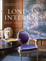 London Interiors : Bold, Elegant, Refined - Barbara Stoeltie