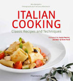 Italian Cooking : Classic Recipes and Techniques - Mia Mangolini