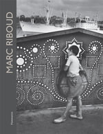 Marc Riboud : 60 Years of Photography - Marc Riboud
