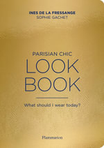 The Secrets of Parisian Chic : Beauty and Fashion Tips - Ines de la Fressange