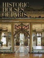 Historic Houses of Paris : Residences of the Ambassadors - Alain Stella